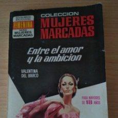 Libros de segunda mano: ENTRE EL AMOR Y LA AMBICIÓN. COLECCIÓN MUJERES MARCADAS. Lote 170392441
