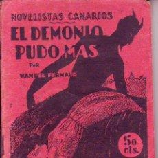 Libros de segunda mano: EL DEMONIO PUDO MAS . MANUEL FERNAUD - TENERIFE. Lote 170896825