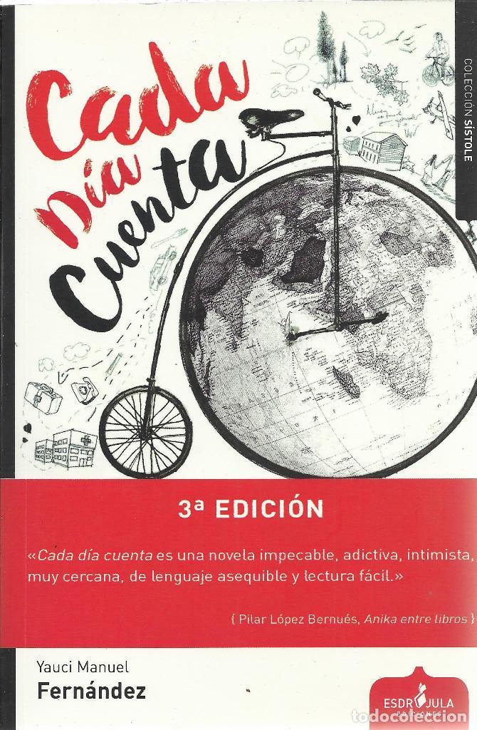 YAUCI MANUEL FERNÁNDEZ-CADA DÍA CUENTA.ESDRÚJULA EDICIONES.2016. (Libros de Segunda Mano (posteriores a 1936) - Literatura - Narrativa - Novela Romántica)