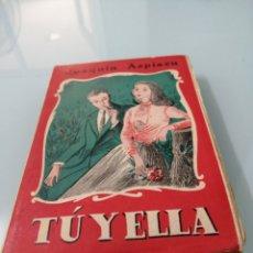 Libros de segunda mano: TU Y ELLA. JOAQUIN AZPIAZU 1948. INTONSO.. Lote 171188182