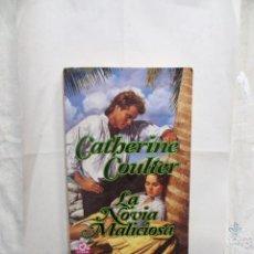 Libros de segunda mano: NOVELA ROMANTICA - LA NOVIA MALICIOSA POR CATHERINE COULTER . Lote 171224639