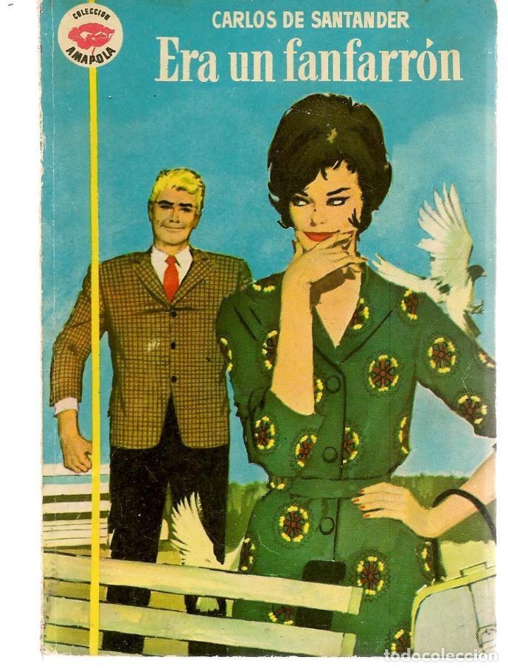 AMAPOLA. Nº 516. ERA UN FANFARRÓN. CARLOS DE SANTANDER. BRUGUERA. (P/D38) (Libros de Segunda Mano (posteriores a 1936) - Literatura - Narrativa - Novela Romántica)