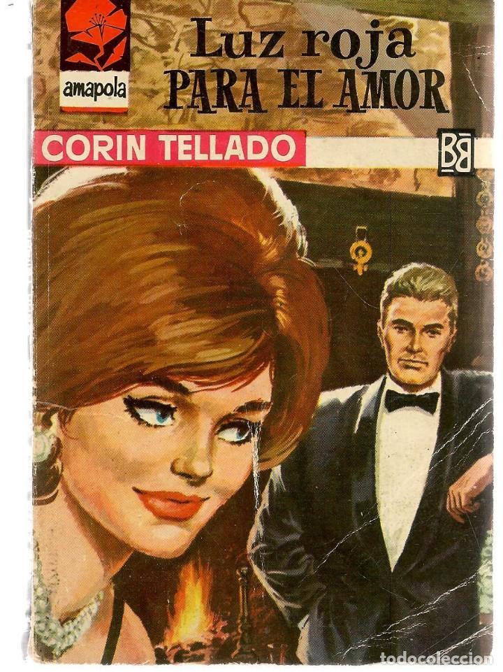 AMAPOLA. Nº 670. LUZ ROJA PARA EL AMOR. CORÍN TELLADO. BRUGUERA. (P/D38) (Libros de Segunda Mano (posteriores a 1936) - Literatura - Narrativa - Novela Romántica)