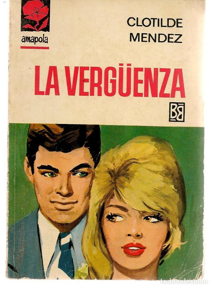 AMAPOLA. Nº 783. LA VERGÜENZA. CLOTILDE MENDEZ. BRUGUERA. (P/D38) (Libros de Segunda Mano (posteriores a 1936) - Literatura - Narrativa - Novela Romántica)