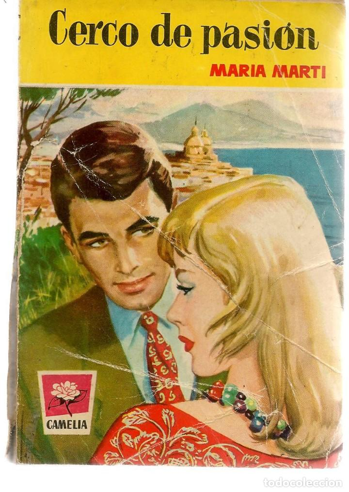 CAMELIA. Nº 234. CERCO DE PASIÓN. MARÍA MARTÍ. FOTO: RUTH ROMAN. BRUGUERA. (P/D38) (Libros de Segunda Mano (posteriores a 1936) - Literatura - Narrativa - Novela Romántica)