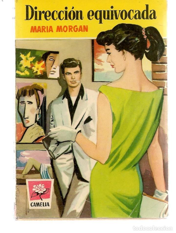 CAMELIA. Nº 256. DIRECCIÓN EQUIVOCADA. MARÍA MORGAN. FOTO: LIBERTAD LAMARQUE. BRUGUERA. (P/D38) (Libros de Segunda Mano (posteriores a 1936) - Literatura - Narrativa - Novela Romántica)