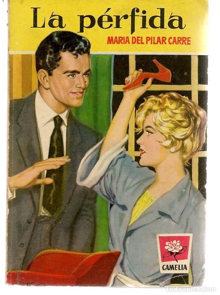 CAMELIA. Nº 287. LA PÉRFIDA. MARÍA DEL PILAR CARRE. FOTO: JONET LEIGH. BRUGUERA. (P/D38) (Libros de Segunda Mano (posteriores a 1936) - Literatura - Narrativa - Novela Romántica)