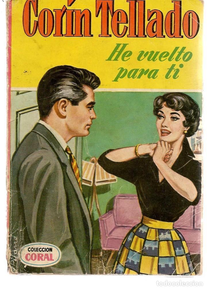 CORAL. Nº 144. HE VUELTO POR TÍ. CORÍN TELLADO. FOTO: MARISA ALLASIO. BRUGUERA. (P/D38) (Libros de Segunda Mano (posteriores a 1936) - Literatura - Narrativa - Novela Romántica)
