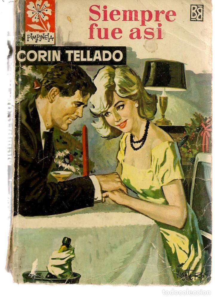 PIMPINELA. Nº 882. SIEMPRE FUE ASÍ. CORÍN TELLADO. BRUGUERA. (P/D38) (Libros de Segunda Mano (posteriores a 1936) - Literatura - Narrativa - Novela Romántica)