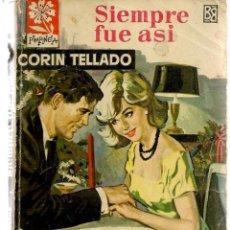 Libros de segunda mano: PIMPINELA. Nº 882. SIEMPRE FUE ASÍ. CORÍN TELLADO. BRUGUERA. (P/D38). Lote 171416444
