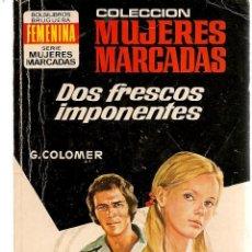 Libros de segunda mano: MUJERES MARCADAS. Nº 228. DOS FRESCOS IMPONENTES. G. COLOMER. BRUGUERA. (P/D38). Lote 171416522