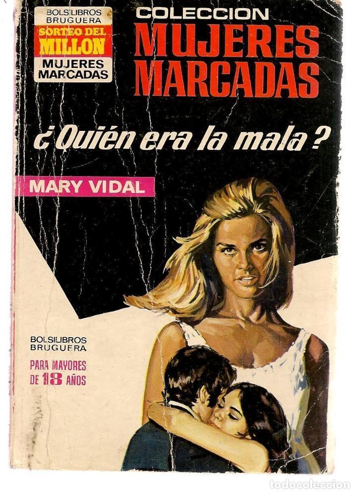 MUJERES MARCADAS. Nº 161. ¿QUIÉN ERA LA MALA?. MARY VIDAL. BRUGUERA. (P/D38) (Libros de Segunda Mano (posteriores a 1936) - Literatura - Narrativa - Novela Romántica)