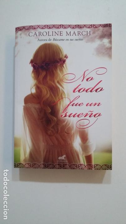 NO TODO FUE UN SUEÑO. - CAROLINE MARCH. TDK394 (Libros de Segunda Mano (posteriores a 1936) - Literatura - Narrativa - Novela Romántica)