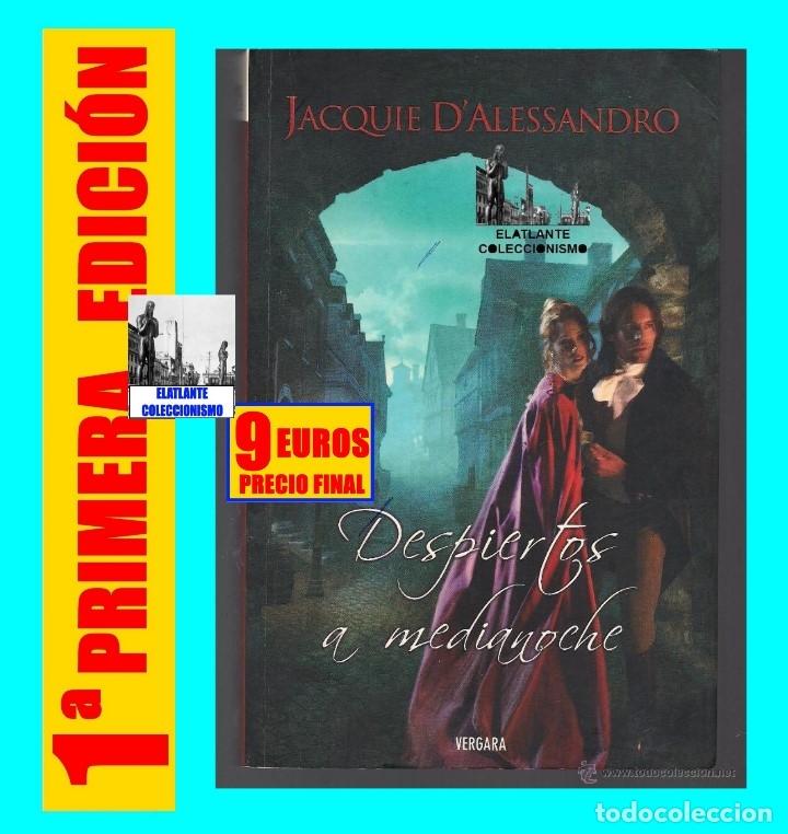DESPIERTOS A MEDIANOCHE - JACQUIE D´ ALESSANDRO - VERGARA - COLECCIÓN AMOR Y AVENTURA - BUEN ESTADO (Libros de Segunda Mano (posteriores a 1936) - Literatura - Narrativa - Novela Romántica)