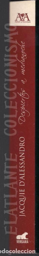 Libros de segunda mano: DESPIERTOS A MEDIANOCHE - JACQUIE D´ ALESSANDRO - VERGARA - COLECCIÓN AMOR Y AVENTURA - BUEN ESTADO - Foto 6 - 171605124