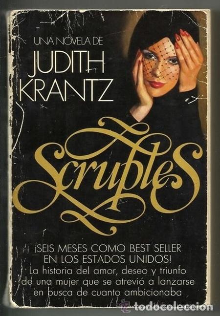 SCRUPLES (JUDITH KRANTZ) - PLAZA & JANÉS, 1978, 1ª EDICIÓN (Libros de Segunda Mano (posteriores a 1936) - Literatura - Narrativa - Novela Romántica)