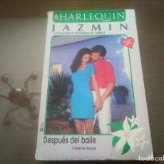 Libros de segunda mano: LIBRO NOVELA DE HARLEQUIN JAZMIN N° 1004 DESPUES DEL BAILE . Lote 172164372