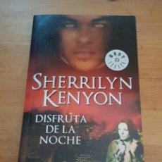 Libros de segunda mano: DISFRUTA DE LA NOCHE - SHERRILYN KENYON - 2009. Lote 172287073