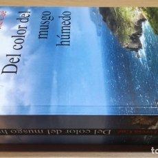Libros de segunda mano: DEL COLOR DEL MUSGO HUMEDO - ANA TERESA CUE - GALEON BOOKS / F402. Lote 224109155
