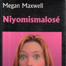 Libros de segunda mano: VESIV LIBRO NIYOMISMALOSE DE MEGAN MAXWELL. Lote 172665062