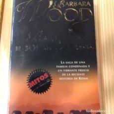 Libros de segunda mano: BAJO EL SOL DE KENIA BARBARA WOOD. Lote 172678123