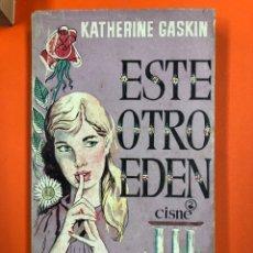 Libros de segunda mano: ESTE OTRO EDEN - KATHERINE GASKIN - EDICIONES CISNE 1958. Lote 172678430