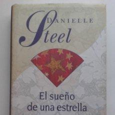 Libros de segunda mano: EL SUEÑO DE UNA ESTRELLA - DANIELLE STEEL - CIRCULO DE LECTORES. Lote 172891368