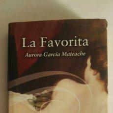 Libros de segunda mano: LA FAVORITA AURORA GARCÍA MATEACHE. Lote 172947108