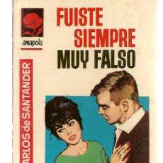 Libros de segunda mano: AMAPOLA. Nº 810. FUISTE SIEMPRE MUY FALSO. CARLOS DE SANTANDER. BRUGUERA. (P/C41). Lote 173522058