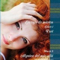 Libros de segunda mano: LA CAJA DE MUSICA LIBRO 1 TORI PARTE 3 ALGUIEN DEL MAS ALLA. Lote 173602365