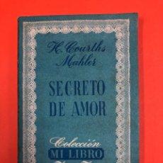 Libros de segunda mano: SECRETO DE AMOR - H. COURTHS MAHLER - EDICIONES ZIG ZAG CHILE 1946 - LIBRO UNICO, AGOTADISIMO. Lote 195885880
