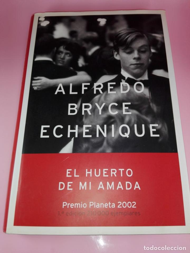 Libros de segunda mano: LIBRO-EL HUERTO DE MI AMADA-ALFREDO BRYCE ECHENIQUE-PREMIO PLANETA 2002-1ªEDICIÓN-2002 - Foto 2 - 173786392