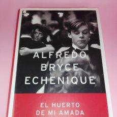 Libros de segunda mano: LIBRO-EL HUERTO DE MI AMADA-ALFREDO BRYCE ECHENIQUE-PREMIO PLANETA 2002-1ªEDICIÓN-2002. Lote 173786392