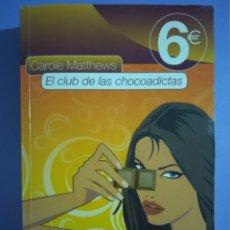 Libros de segunda mano: EL CLUB DE LAS CHOCOADICTAS CAROLE MATTHEWS SANTILLANA EDICIONES 1ª ED 2010 NOVELA AMOR AMISTAD SEXO. Lote 173859775