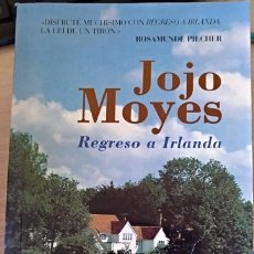 Libros de segunda mano: REGRESO A IRLANDA. - MOYES, JOJO.. Lote 173763242
