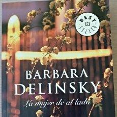 Libros de segunda mano: LA MUJER DE AL LADO. - DELINSKY, BARBARA.. Lote 173762970