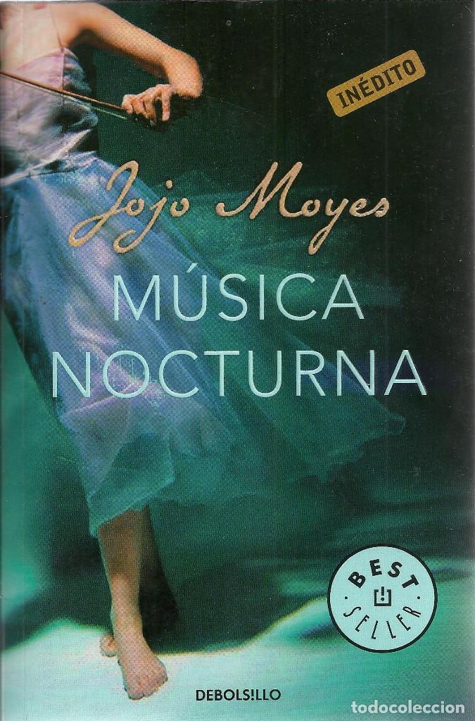 JOJO MOYES-MÚSICA NOCTURNA.DEBOLSILLO.2011. (Libros de Segunda Mano (posteriores a 1936) - Literatura - Narrativa - Novela Romántica)