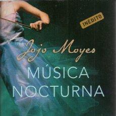 Libros de segunda mano: JOJO MOYES-MÚSICA NOCTURNA.DEBOLSILLO.2011.. Lote 174141180