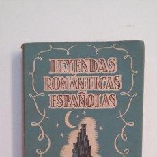 Libros de segunda mano: LEYENDAS ROMANTICAS ESPAÑOLAS. COLECCION ORIANA. EDITORIAL OLIMPO. 1943. TDK411. Lote 174557735