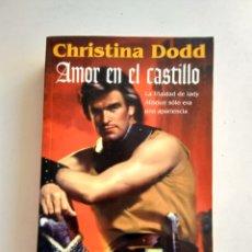 Libros de segunda mano: AMOR EN EL CASTILLO/CHRISTINA DODD. Lote 175367310