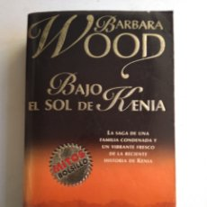 Libros de segunda mano: BAJO EL SOL DE KENIA/BÁRBARA WOOD. Lote 175601789