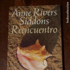 Libros de segunda mano: REENCUENTRO. ANNE RIVERS SIDDONS. 378 PAGINAS. TAPA BLANDA. VER FOTOS PARA VER DETALLES.. Lote 176631993