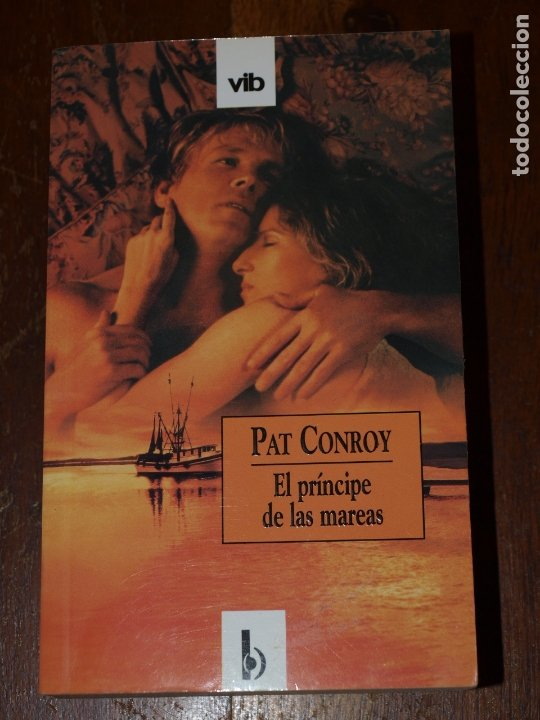 EL PRINCIPE DE LAS MAREAS. PAT CONROY. 888 PAGINAS. TAPA BLANDA. VER FOTOS PARA VER DETALLES. (Libros de Segunda Mano (posteriores a 1936) - Literatura - Narrativa - Novela Romántica)