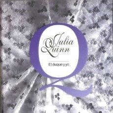 Libros de segunda mano: JULIA QUINN. EL DUQUE Y YO. 2008. Lote 210623477