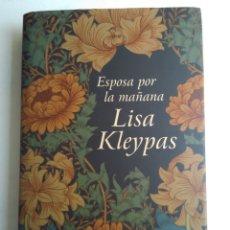 Libros de segunda mano: ESPOSA POR LA MAÑANA/LISA KLEYPAS. Lote 177481402