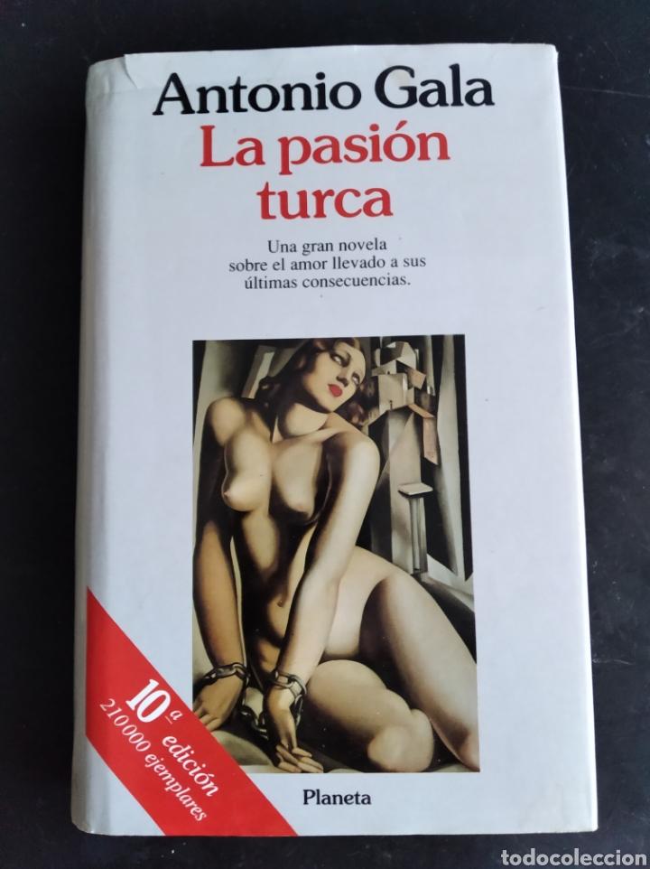 LA PASIÓN TURCA ANTONIO GALA (Libros de Segunda Mano (posteriores a 1936) - Literatura - Narrativa - Novela Romántica)
