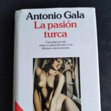 Libros de segunda mano: LA PASIÓN TURCA ANTONIO GALA. Lote 177709439