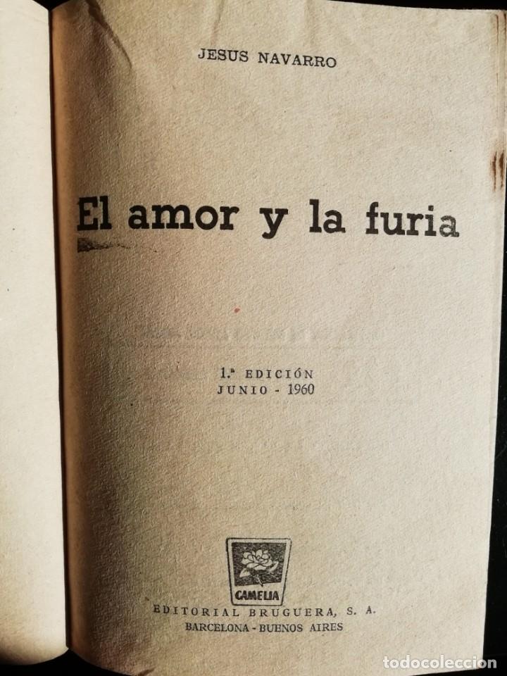 Libros de segunda mano: EL AMOR Y LA FURIA DE JESUS NAVARRO- PRIMERA EDICION JUNIO 1960- EDITORIAL BRUGUERA - Foto 4 - 178773696