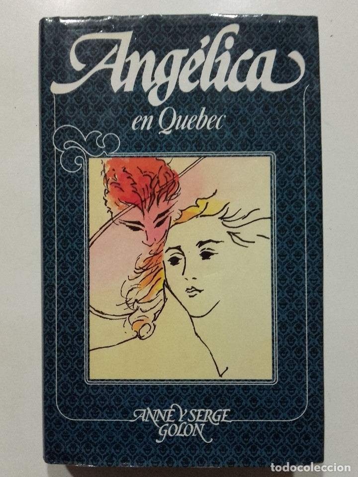 ANGELICA EN QUEBEC - ANNE Y SERGE GOLON - ANGELICA Nº 11 - CIRCULO DE LECTORES - 1983 (Libros de Segunda Mano (posteriores a 1936) - Literatura - Narrativa - Novela Romántica)
