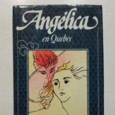 Libros de segunda mano: ANGELICA EN QUEBEC - ANNE Y SERGE GOLON - ANGELICA Nº 11 - CIRCULO DE LECTORES - 1983. Lote 179120015